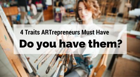 4-traits-artrepreneurs-must-have